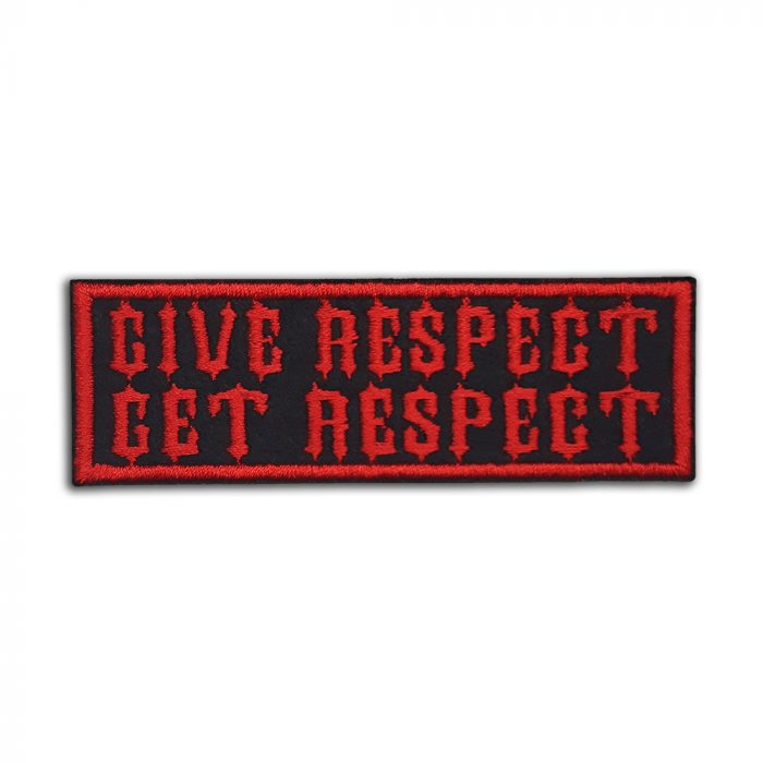 Give respect Get respect patch
