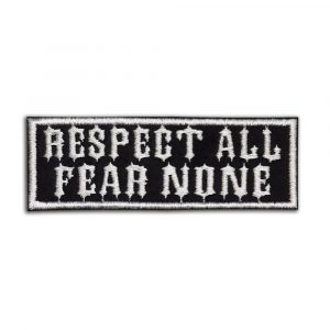 Respect all Fear none patch