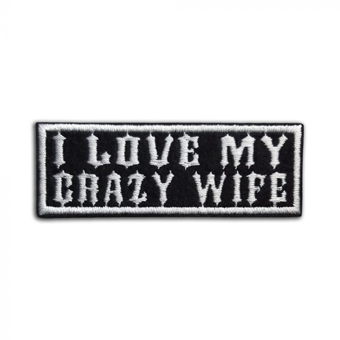 I love my crazy wife patch