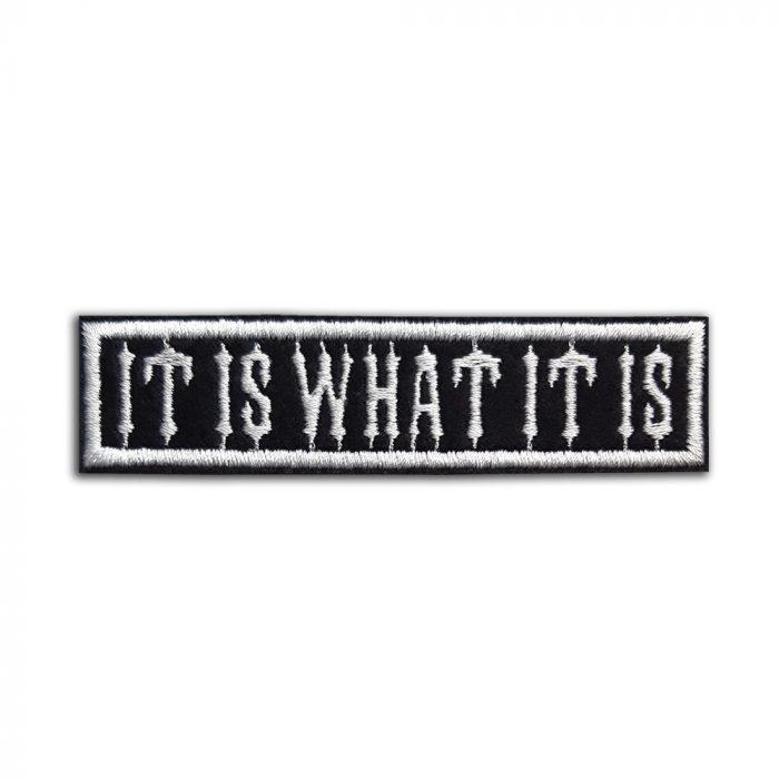 It is what it is patch