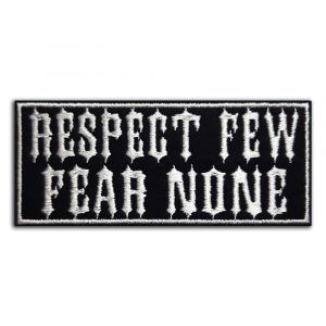 Respect few Fear none patch