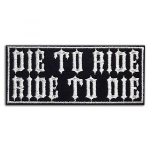Die to ride Ride to die patch