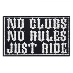 No clubs No rules Just ride patch